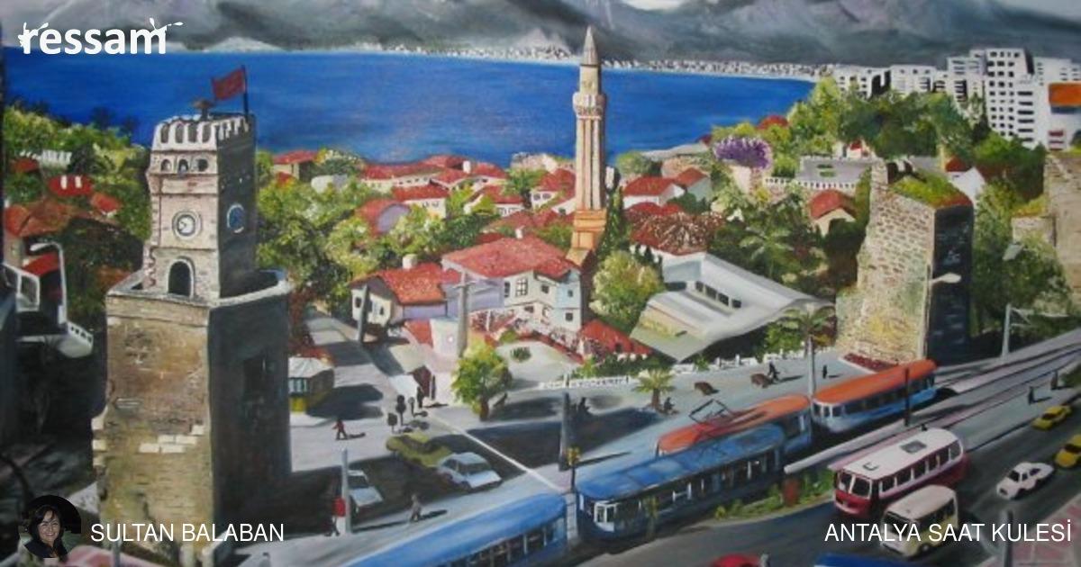 Sultan Balaban Antalya Saat Kulesi Ressamcom